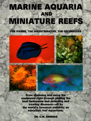 Image for Marine Aquaria and Miniature Reefs: The Fishes, The Invertebrates, The Techniques