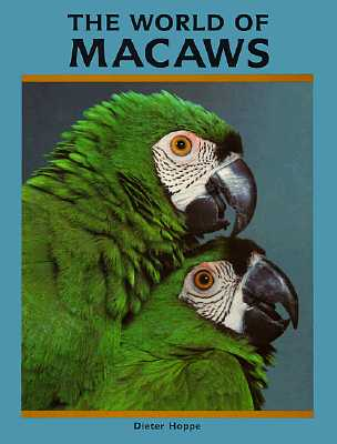 Image for WORLD OF MACAWS, THE TRANSLATED BY ARTHUR FREUD AND R. EDWARD UGARTE