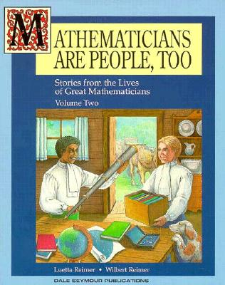 Image for Mathematicians Are People, Too: Stories from the Lives of Great Mathematicians, Vol. 2