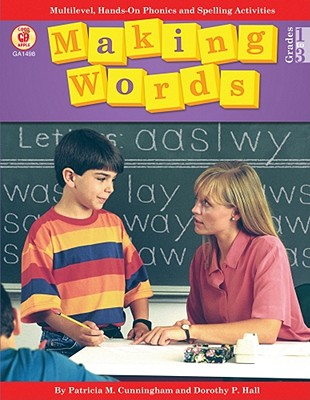 Image for Making Words, Grades 1 - 3: Multilevel, Hands-On Phonics and Spelling Activities
