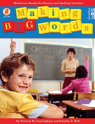 Image for Making Big Words: Multilevel, Hands-On Spelling and Phonics Activities (A Good Apple Language Arts Activity Book for Grades 3-6)