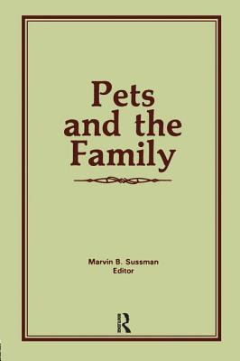 Image for Pets and the Family (Marriage and Family Review Series, Vol 9)
