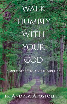 Image for Walk Humbly With Your God: Simple Steps to a Virtuous Life