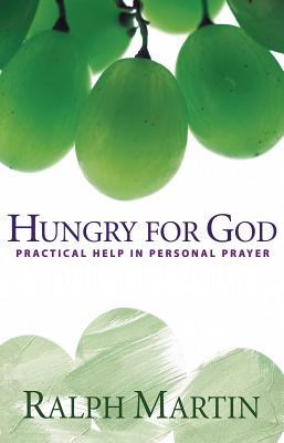 Hungry for God: Practical Help in Personal Prayer, Martin, Ralph