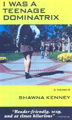 I WAS A TEENAGE DOMINATRIX, Last, First