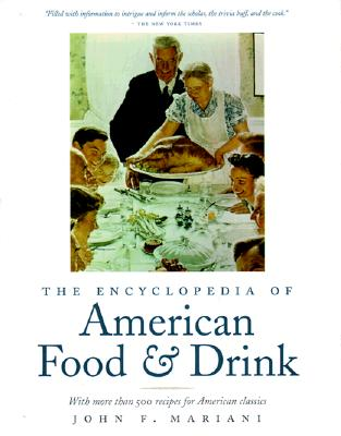 Image for The Encyclopedia of American Food and Drink: With More Than 500 Recipes for American Classics