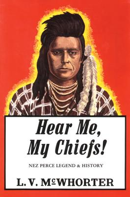 Image for Hear Me My Chiefs!: Nez Perce Legend and History