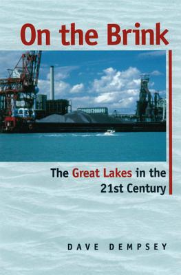 On the Brink: The Great Lakes in the 21st Century, Dempsey, Dave