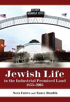 Image for Jewish Life in the Industrial Promised Land 1855-2005