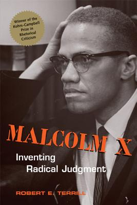 Image for Malcolm X: Inventing Radical Judgment (Rhetoric and Public Affairs)