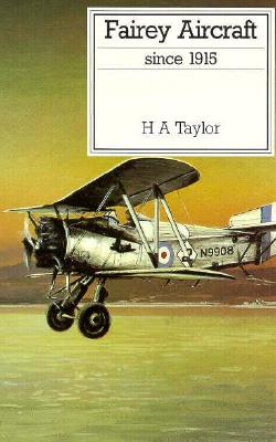 Fairey Aircraft Since 1915 (Putnam Aviation Series) [Hardcover] by Taylor, Hu...