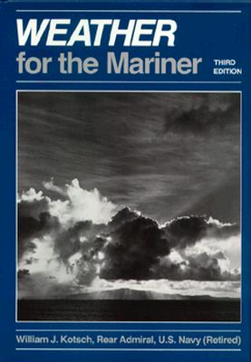 Weather for the Mariner, 3rd Edition, Kotsch, William J.