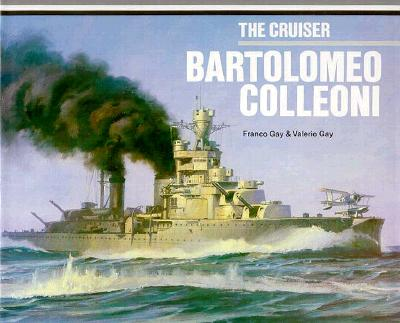 Image for The Cruiser BARTOLOMEO COLLEONI: Anatomy of the Ship series