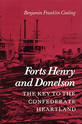 Image for Forts Henry and Donelson: The Key to the Confederate Heartland