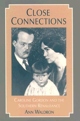 Image for Close Connections: Caroline Gordon and the Southern Renaissance