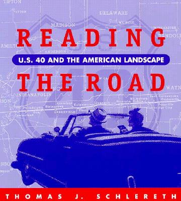Image for Reading the Road: U.S. 40 and the American Landscape
