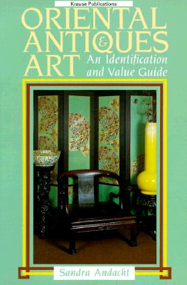 Image for Oriental Antiques and Art: An Identification and Value Guide