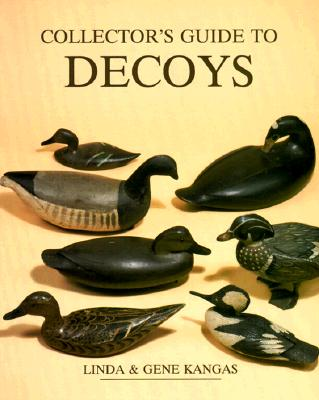 Image for Collector's Guide to Decoys (WALLACE-HOMESTEAD COLLECTOR'S GUIDE SERIES)