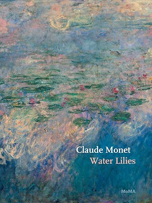 Claude Monet: Water Lilies (MoMA Artist Series), Temkin, Ann; Lawrence, Nora