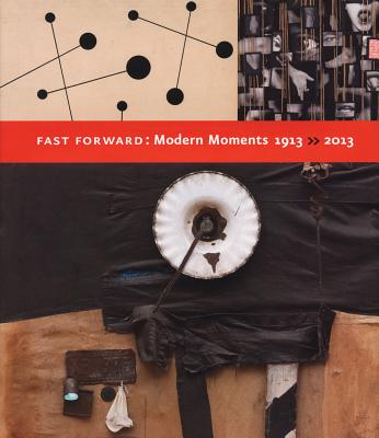 Image for Fast Forward: Modern Moments, 1913-2013