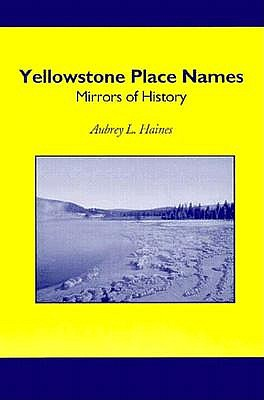 Image for Yellowstone Place Names: Mirrors of History