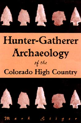 Image for Hunter-Gatherer Archaeology of the Colorado High Country