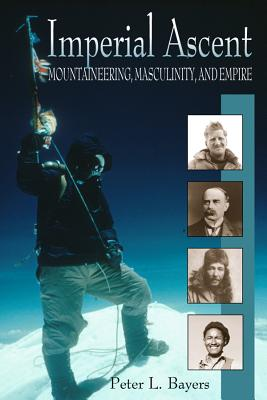 Image for Imperial Ascent: Masculinity, Mountaineering, and Empire