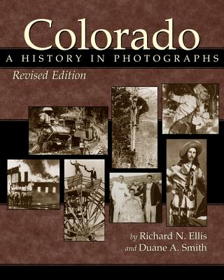 Image for Colorado: A History in Photographs, Revised Edition
