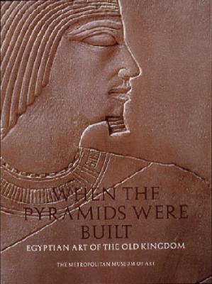 Image for When the Pyramids Were Built: Egyptian Art of the Old Kingdom