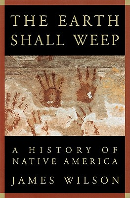 Image for earth Shall Weep: A History of Native America