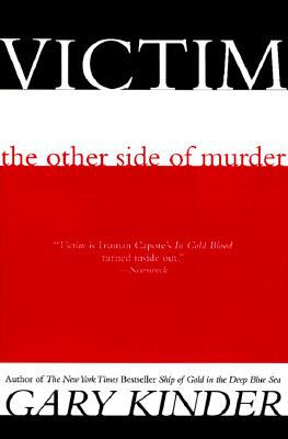 Victim: The Other Side of Murder, Gary Kinder