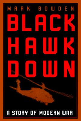 Black Hawk Down: A Story of Modern War, Bowden, Mark