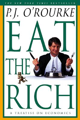 "Eat the Rich, ""O'Rourke, P.J."""
