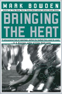 Bringing the Heat, Bowden, Mark