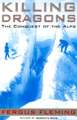 Image for Killing Dragons: The Conquest of the Alps
