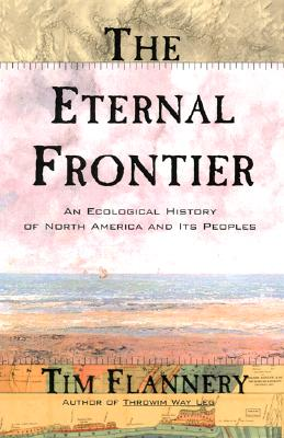 Image for The Eternal Frontier: An Ecological History of North America and Its Peoples