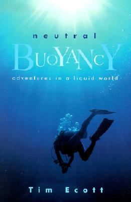 Image for Neutral Buoyancy: Adventures in a Liquid World