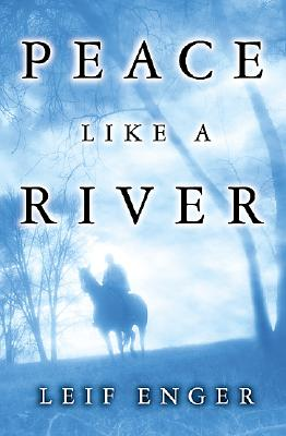 Peace Like a River, Leif Enger
