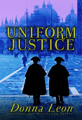 Image for Uniform Justice: A Commissario Guido Brunetti Mystery