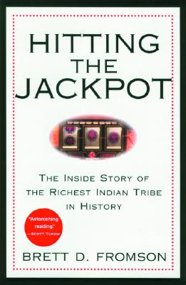 Image for Hitting the Jackpot: The Inside Story of the Richest Indian Tribe in History