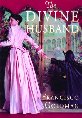 The Divine Husband: A Novel, Goldman, Francisco