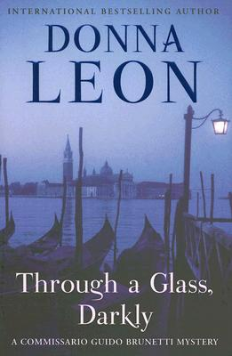 Image for Through a Glass, Darkly: A Commissario Guido Brunetti Mystery