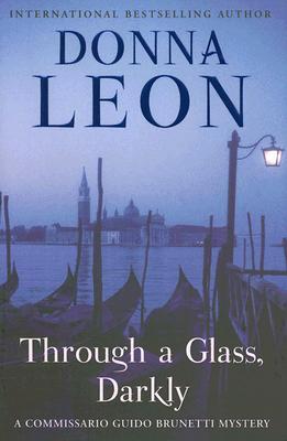 Through a Glass, Darkly: A Commissario Guido Brunetti Mystery, Leon, Donna