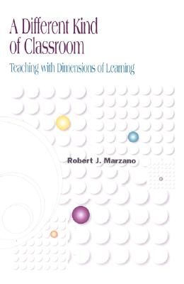 Image for A Different Kind of Classroom: Teaching With Dimensions of Learning