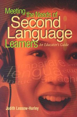 Image for Meeting the Needs of Second Language Learners: An Educator's Guide