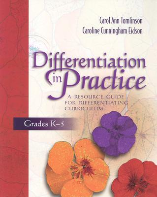 Image for Differentiation in Practice: A Resource Guide for Differentiating Curriculum, Grades K-5