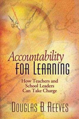 Image for Accountability for Learning: How Teachers and School Leaders Can Take Charge