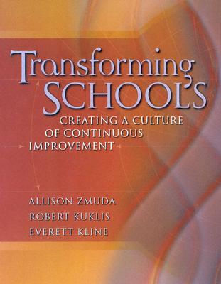Image for Transforming Schools: Creating a Culture of Continuous Improvement
