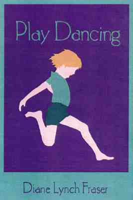 Image for Play Dancing: Discovering and Developing Creativity in Young Children