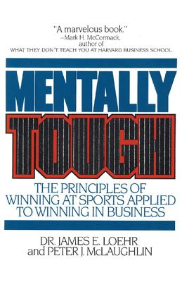 Image for Mentally Tough: The Principles of Winning at Sports Applied to Winning in Business